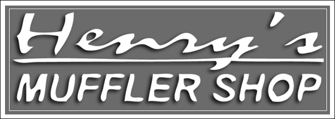 Henry's Muffler Shop